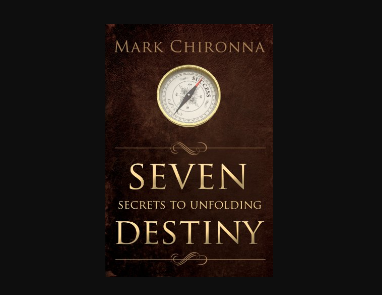 Dr. Mark Chironna Book - Seven Secrets to Unfolding Destiny