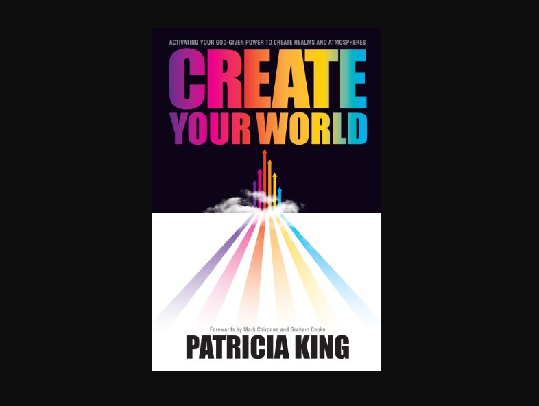 Patricia King Book - Create Your World - Christian Book