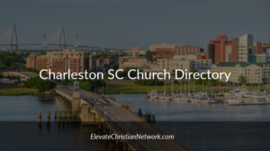 Charleston South Carolina Church Directory | Churches in Charleston