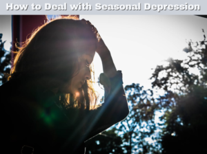 How to cope with Seasonal Affective Disorder (SAD) during the fall and winter months