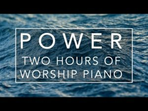 POWER: Two hours of Worship Piano / Prayer Music / Christian Meditation Music / Peaceful Music