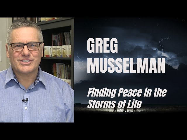 Feeling Stressed: How To Find Peace in the Storms of Life - Greg Musselman - 100 Huntley Street